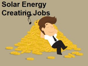 A solar energy advantage is the creating of jobs