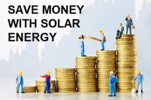 Energy saving benefits for life is one of the best solar energy advantages