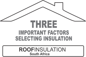 Three important factors selecting roof insulation