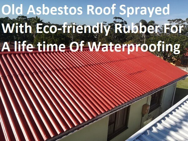 Waterproofing Roofs Asbestos With Liquid Rubber