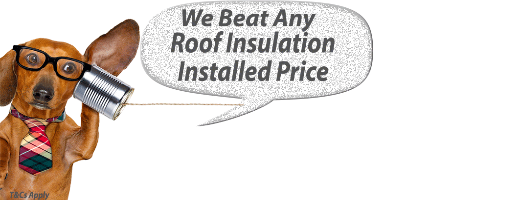 We Beat Any Roof Insulation Installed Price